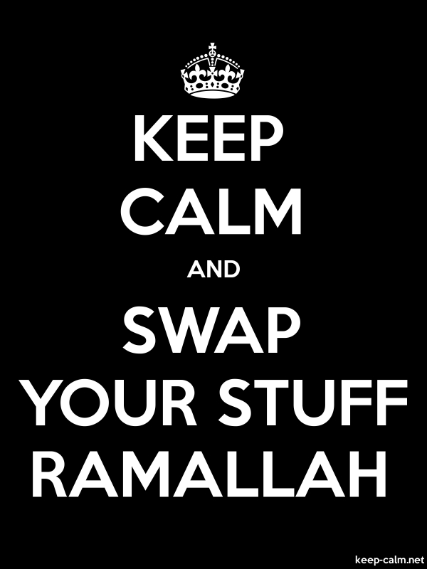KEEP CALM AND SWAP YOUR STUFF RAMALLAH - white/black - Default (600x800)