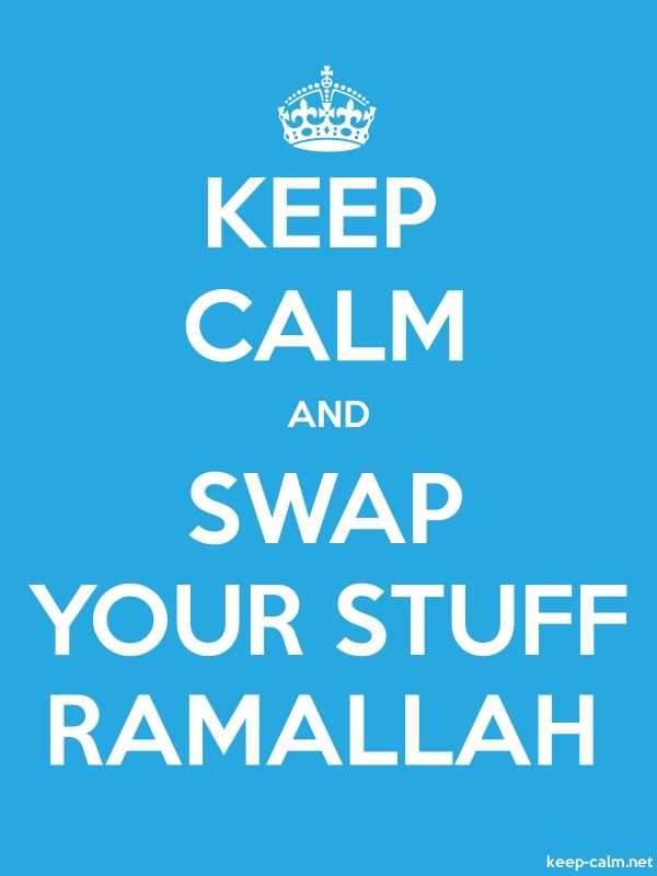 KEEP CALM AND SWAP YOUR STUFF RAMALLAH - white/blue - Default (600x800)