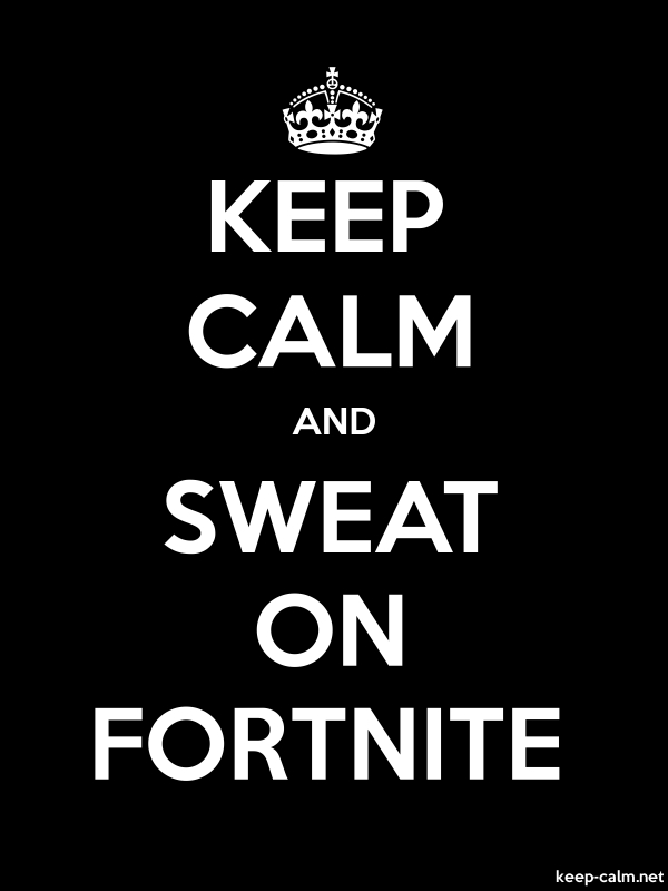 KEEP CALM AND SWEAT ON FORTNITE - white/black - Default (600x800)
