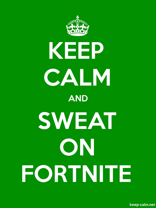 KEEP CALM AND SWEAT ON FORTNITE - white/green - Default (600x800)