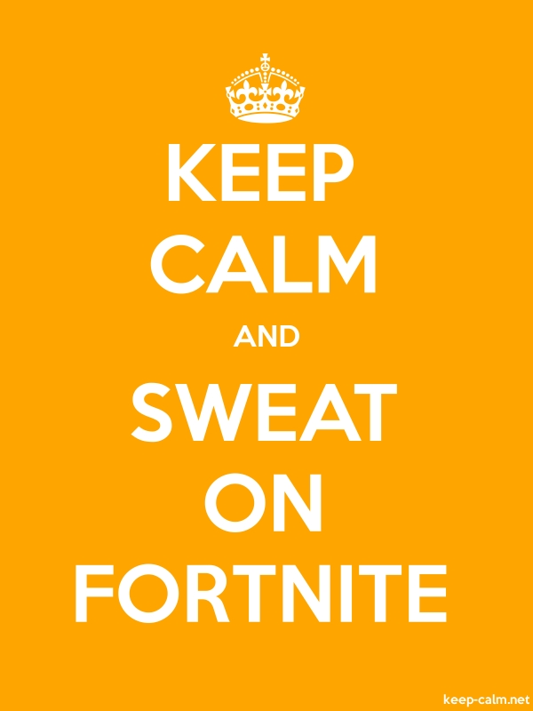 KEEP CALM AND SWEAT ON FORTNITE - white/orange - Default (600x800)