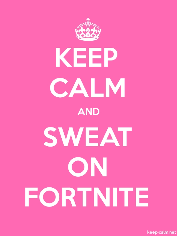 KEEP CALM AND SWEAT ON FORTNITE - white/pink - Default (600x800)