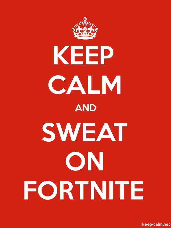 KEEP CALM AND SWEAT ON FORTNITE - white/red - Default (600x800)