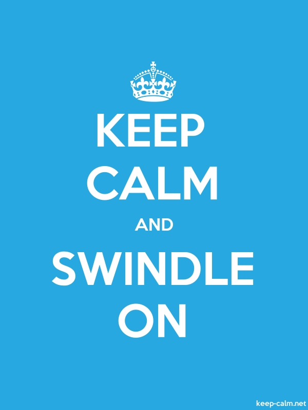 KEEP CALM AND SWINDLE ON - white/blue - Default (600x800)