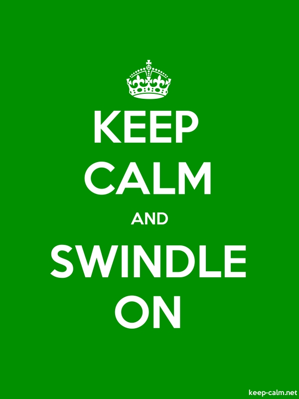 KEEP CALM AND SWINDLE ON - white/green - Default (600x800)