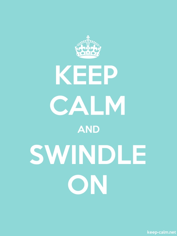 KEEP CALM AND SWINDLE ON - white/lightblue - Default (600x800)