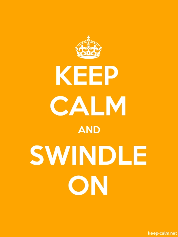 KEEP CALM AND SWINDLE ON - white/orange - Default (600x800)