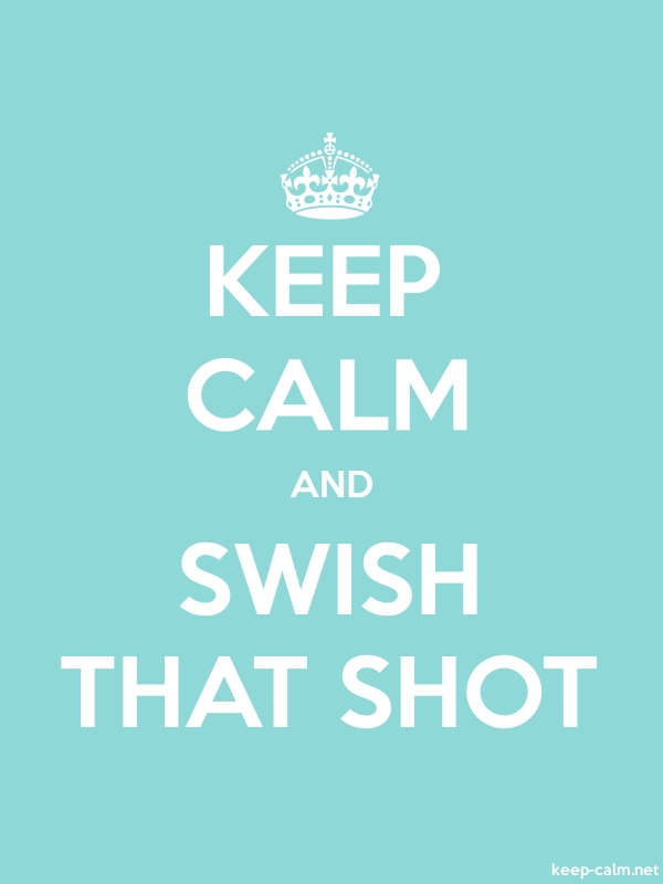 KEEP CALM AND SWISH THAT SHOT - white/lightblue - Default (600x800)