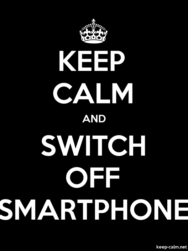 KEEP CALM AND SWITCH OFF SMARTPHONE - white/black - Default (600x800)
