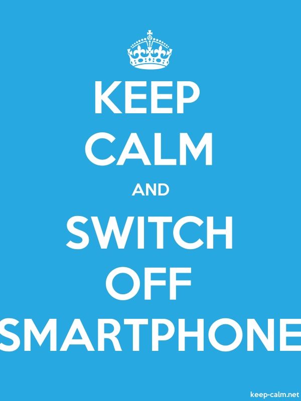 KEEP CALM AND SWITCH OFF SMARTPHONE - white/blue - Default (600x800)