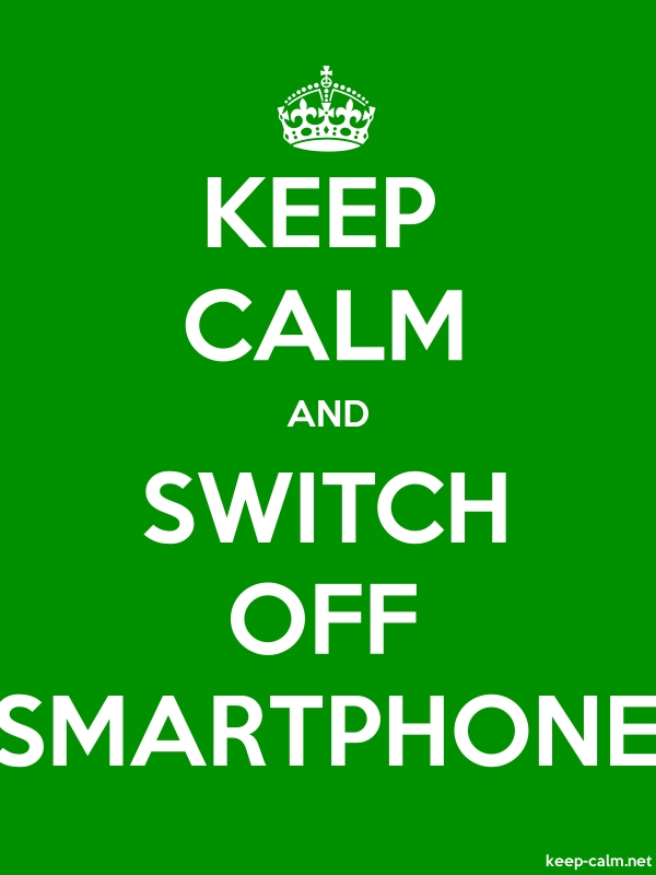 KEEP CALM AND SWITCH OFF SMARTPHONE - white/green - Default (600x800)