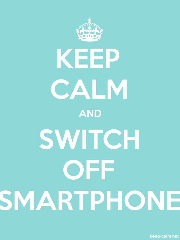 KEEP CALM AND SWITCH OFF SMARTPHONE - white/lightblue - Default (600x800)