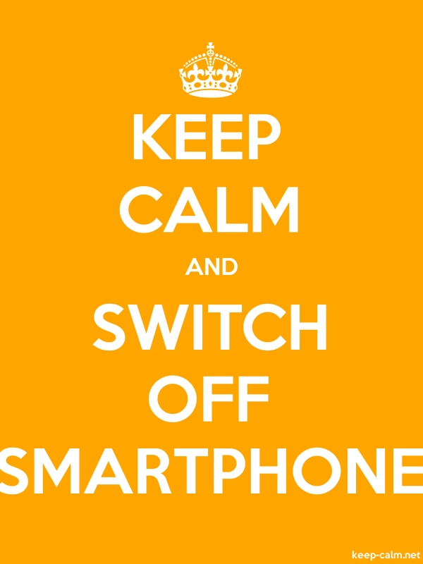 KEEP CALM AND SWITCH OFF SMARTPHONE - white/orange - Default (600x800)