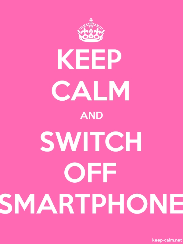 KEEP CALM AND SWITCH OFF SMARTPHONE - white/pink - Default (600x800)