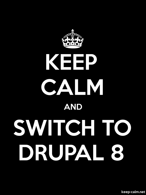 KEEP CALM AND SWITCH TO DRUPAL 8 - white/black - Default (600x800)