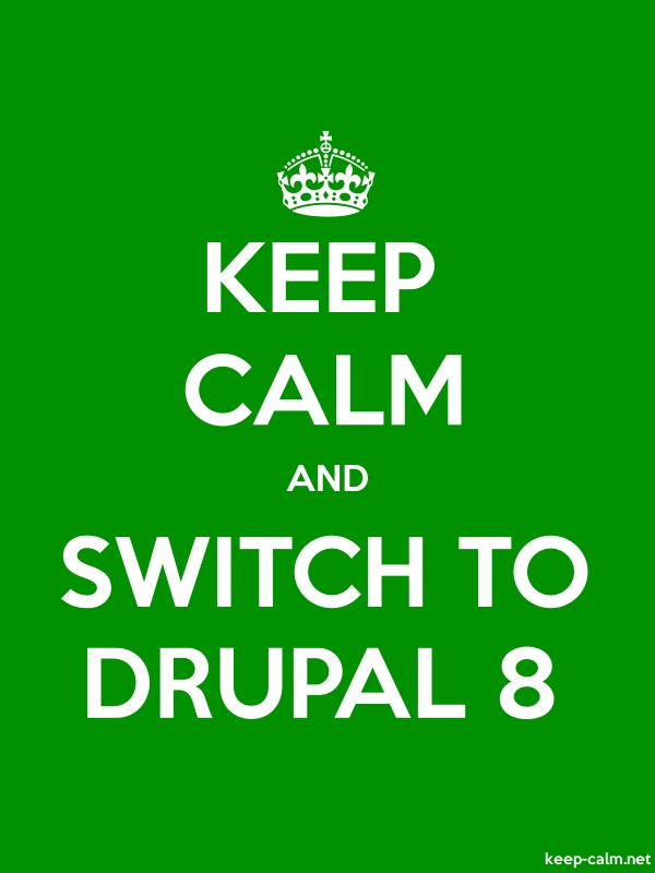 KEEP CALM AND SWITCH TO DRUPAL 8 - white/green - Default (600x800)