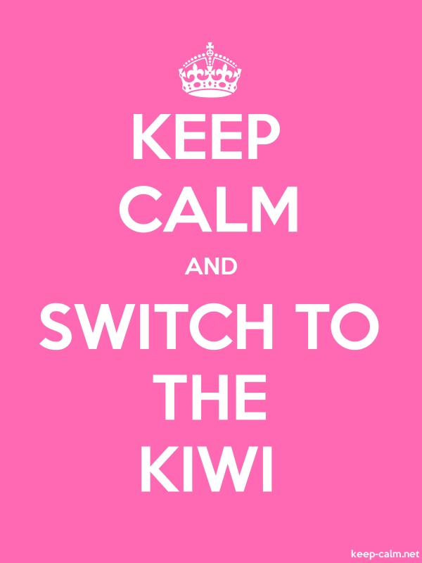 KEEP CALM AND SWITCH TO THE KIWI - white/pink - Default (600x800)
