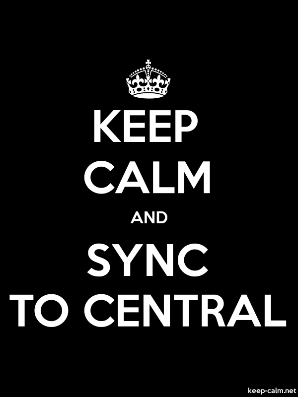 KEEP CALM AND SYNC TO CENTRAL - white/black - Default (600x800)