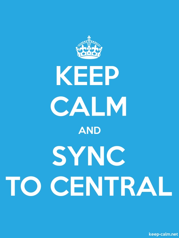 KEEP CALM AND SYNC TO CENTRAL - white/blue - Default (600x800)