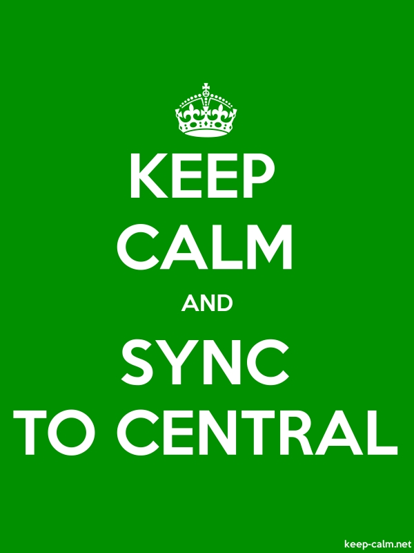 KEEP CALM AND SYNC TO CENTRAL - white/green - Default (600x800)