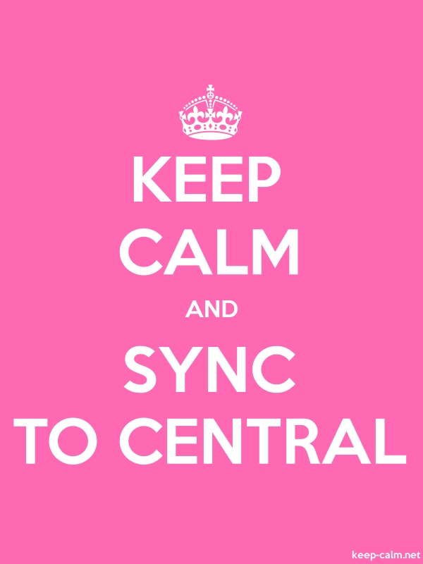 KEEP CALM AND SYNC TO CENTRAL - white/pink - Default (600x800)