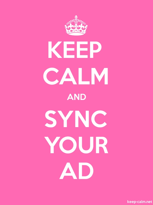 KEEP CALM AND SYNC YOUR AD - white/pink - Default (600x800)