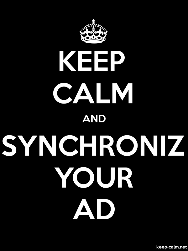 KEEP CALM AND SYNCHRONIZ YOUR AD - white/black - Default (600x800)