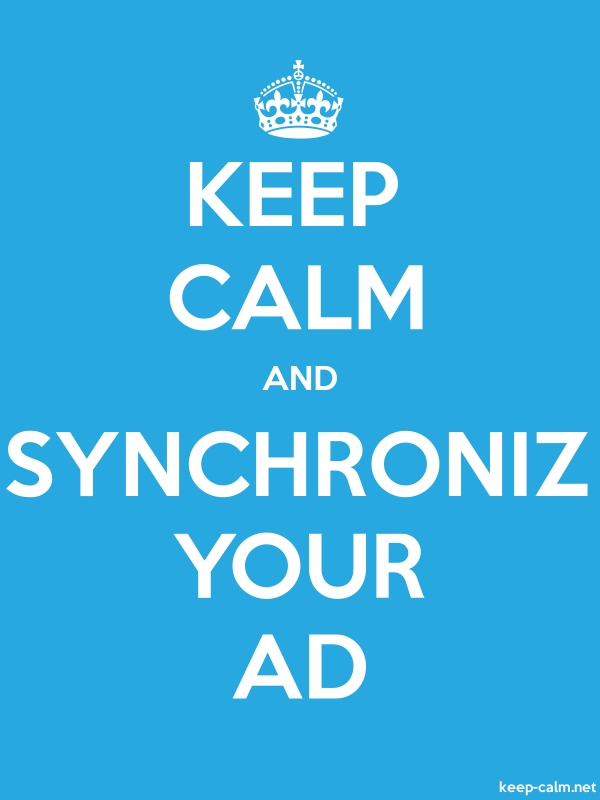 KEEP CALM AND SYNCHRONIZ YOUR AD - white/blue - Default (600x800)