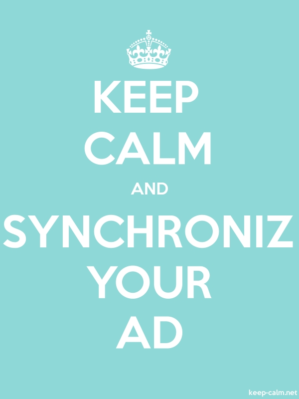 KEEP CALM AND SYNCHRONIZ YOUR AD - white/lightblue - Default (600x800)