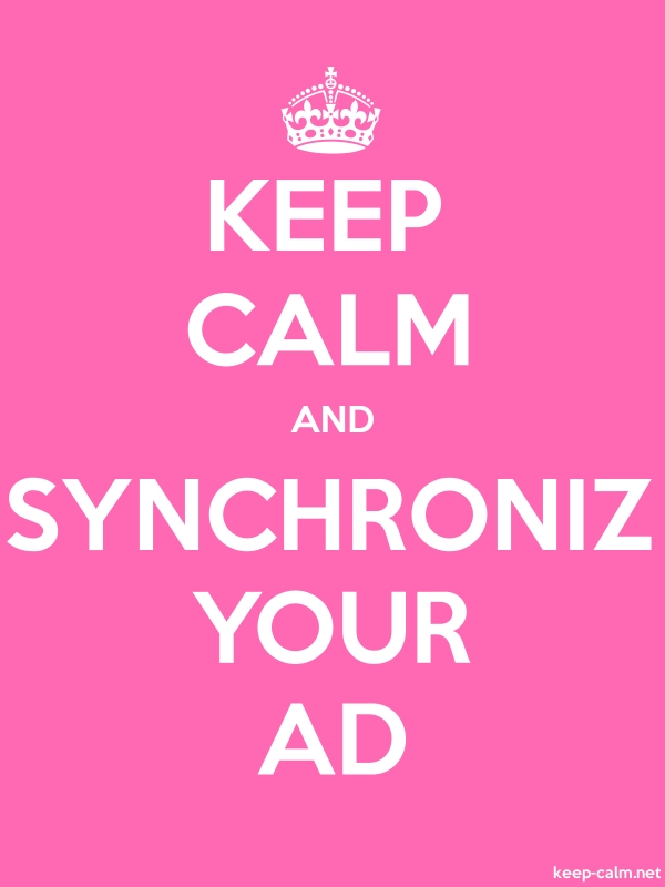 KEEP CALM AND SYNCHRONIZ YOUR AD - white/pink - Default (600x800)