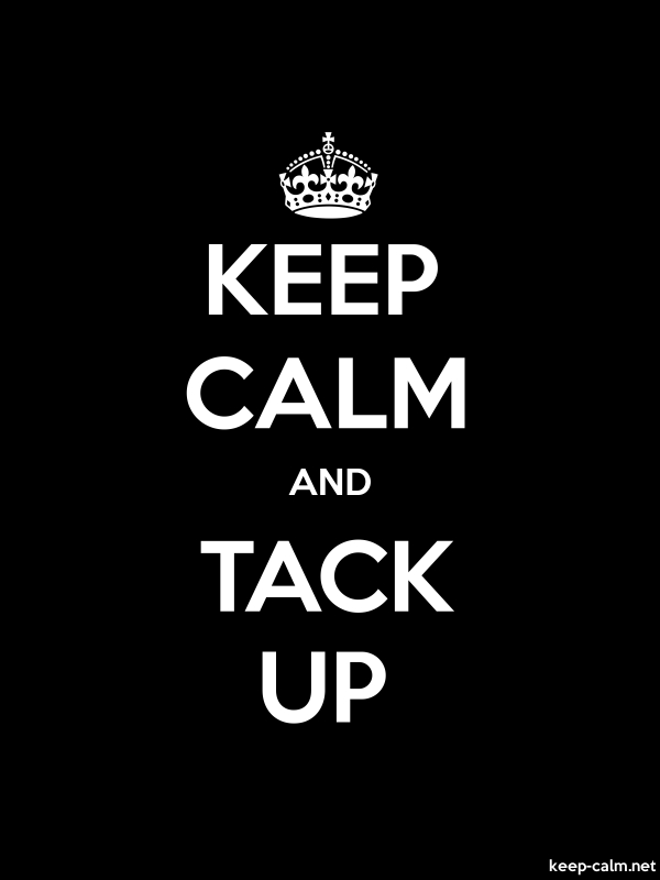 KEEP CALM AND TACK UP - white/black - Default (600x800)