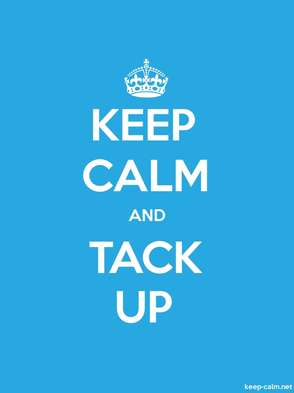 KEEP CALM AND TACK UP - white/blue - Default (600x800)