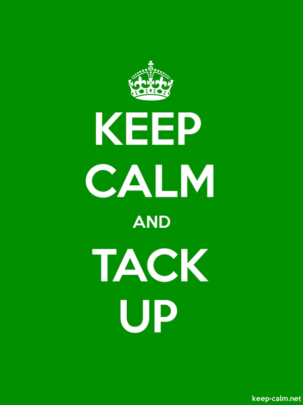 KEEP CALM AND TACK UP - white/green - Default (600x800)