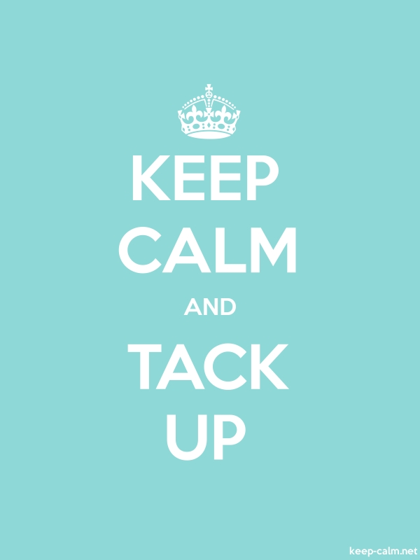 KEEP CALM AND TACK UP - white/lightblue - Default (600x800)