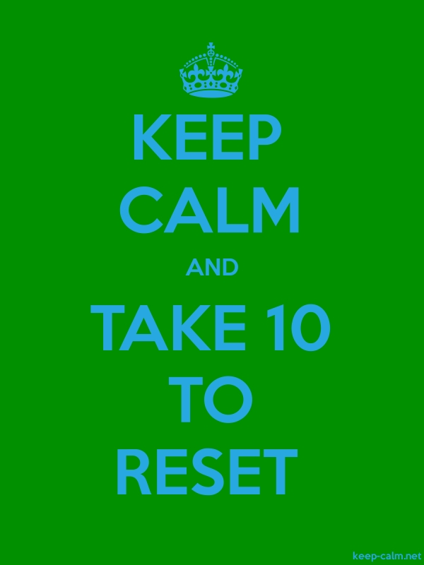 KEEP CALM AND TAKE 10 TO RESET - blue/green - Default (600x800)
