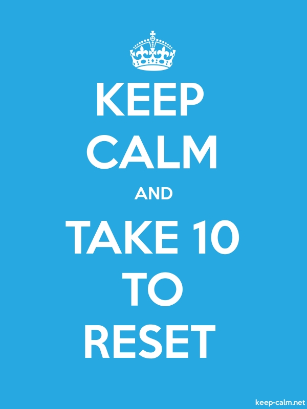KEEP CALM AND TAKE 10 TO RESET - white/blue - Default (600x800)
