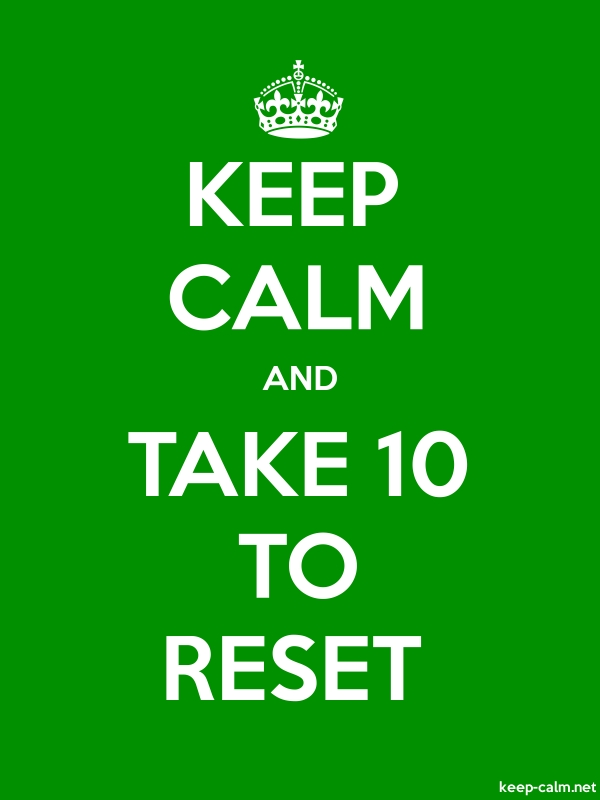 KEEP CALM AND TAKE 10 TO RESET - white/green - Default (600x800)