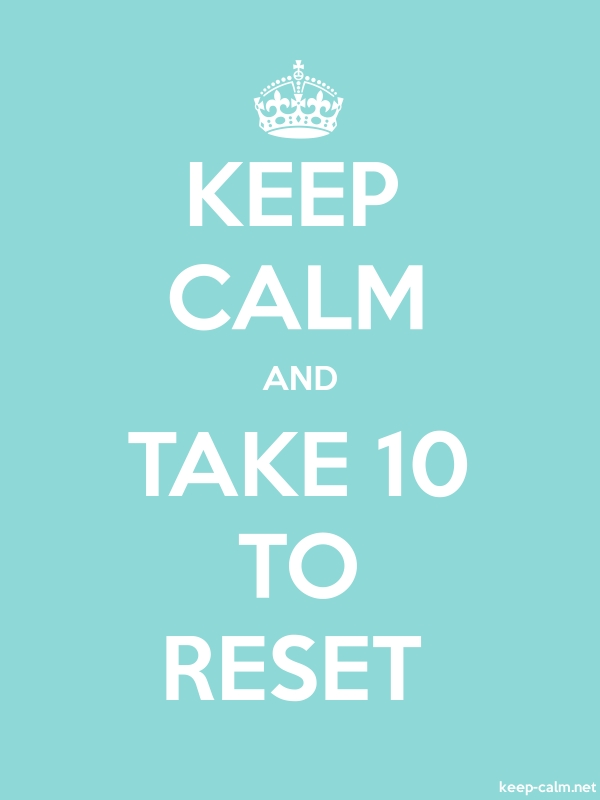 KEEP CALM AND TAKE 10 TO RESET - white/lightblue - Default (600x800)