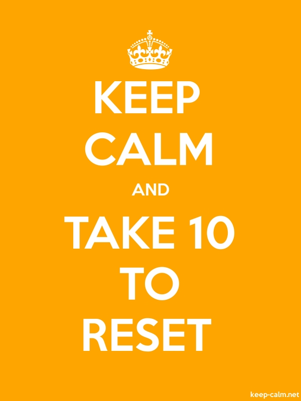 KEEP CALM AND TAKE 10 TO RESET - white/orange - Default (600x800)