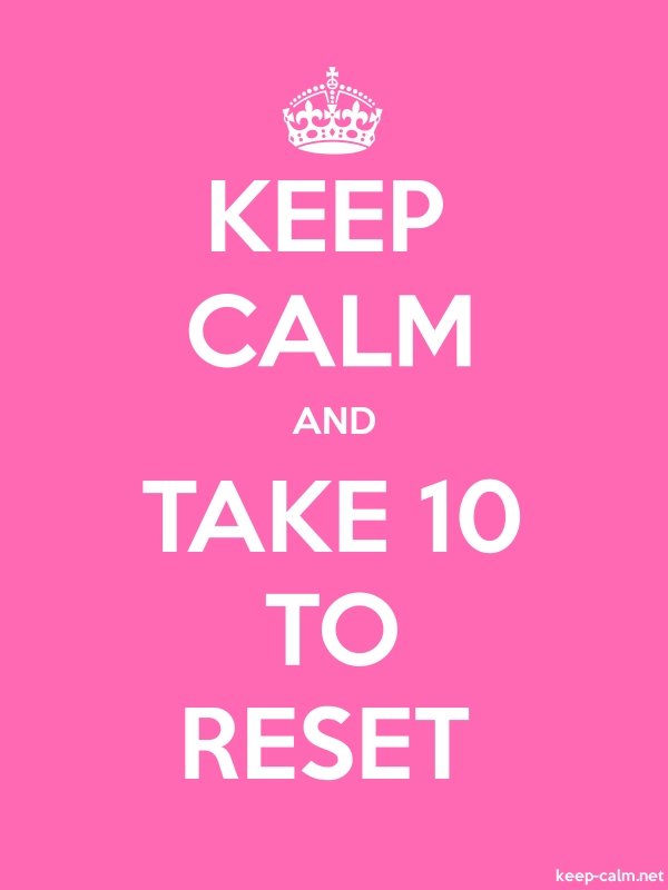 KEEP CALM AND TAKE 10 TO RESET - white/pink - Default (600x800)