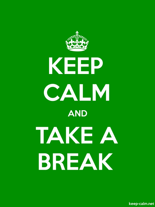 KEEP CALM AND TAKE A BREAK - white/green - Default (600x800)