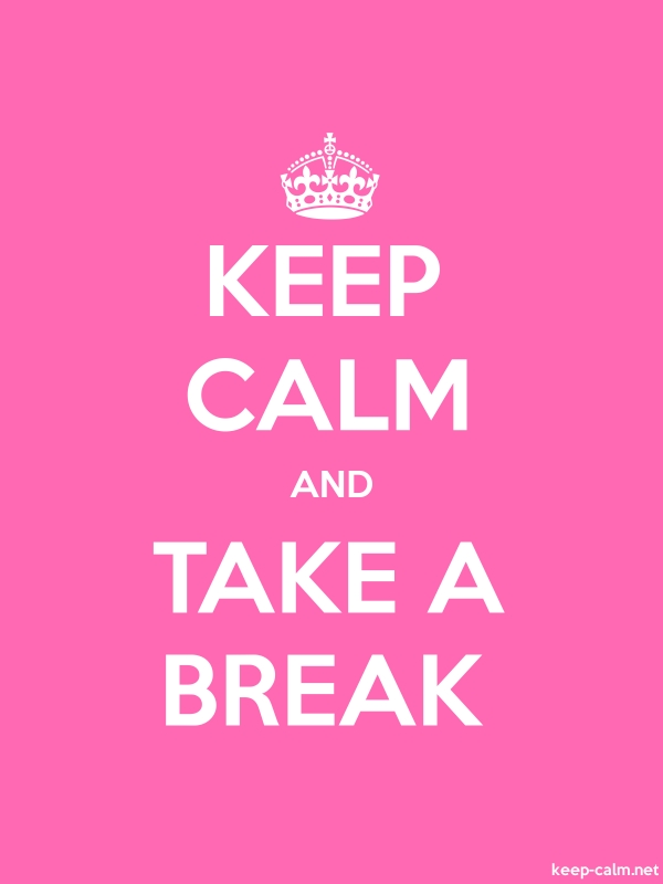 KEEP CALM AND TAKE A BREAK - white/pink - Default (600x800)