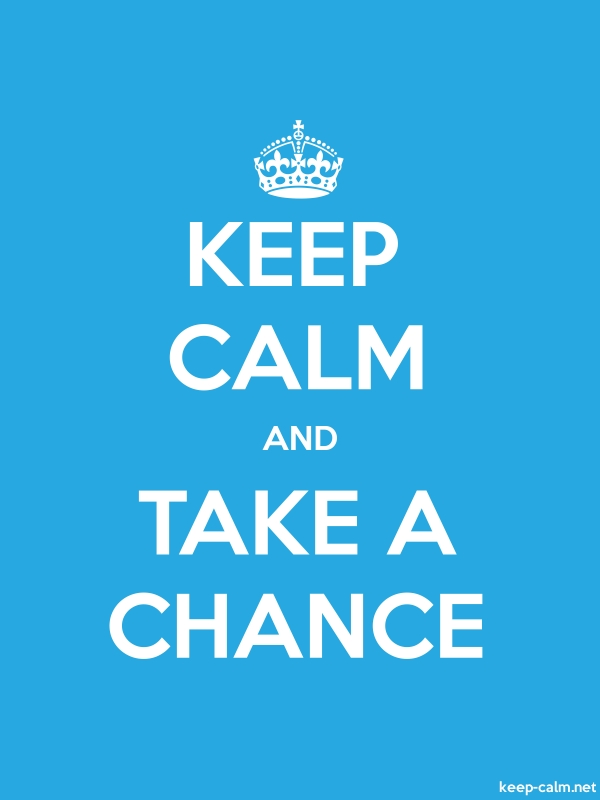 KEEP CALM AND TAKE A CHANCE - white/blue - Default (600x800)
