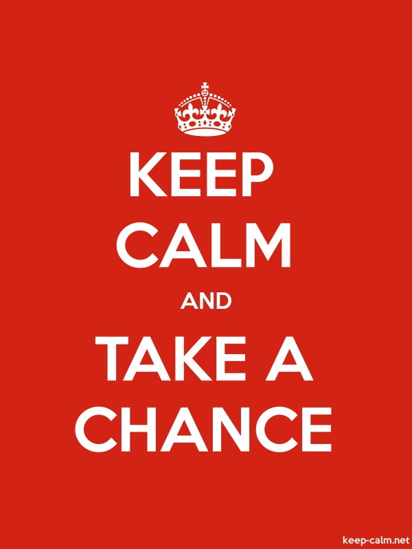 KEEP CALM AND TAKE A CHANCE - white/red - Default (600x800)