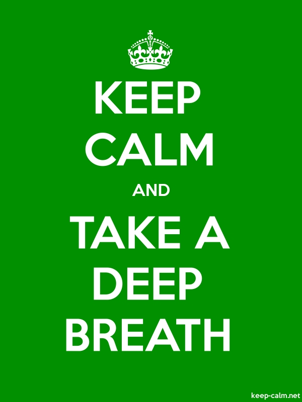 KEEP CALM AND TAKE A DEEP BREATH - white/green - Default (600x800)