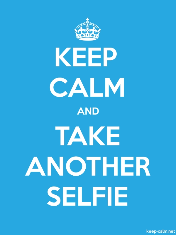 KEEP CALM AND TAKE ANOTHER SELFIE - white/blue - Default (600x800)