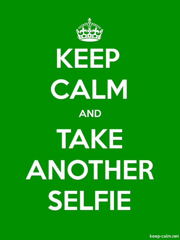 KEEP CALM AND TAKE ANOTHER SELFIE - white/green - Default (600x800)