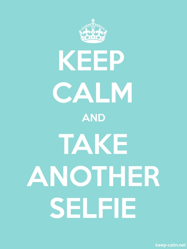 KEEP CALM AND TAKE ANOTHER SELFIE - white/lightblue - Default (600x800)