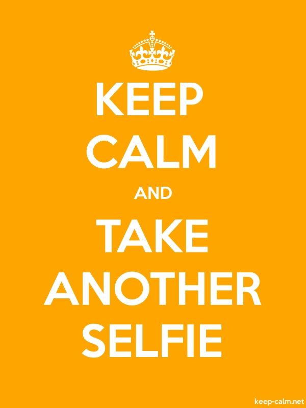 KEEP CALM AND TAKE ANOTHER SELFIE - white/orange - Default (600x800)