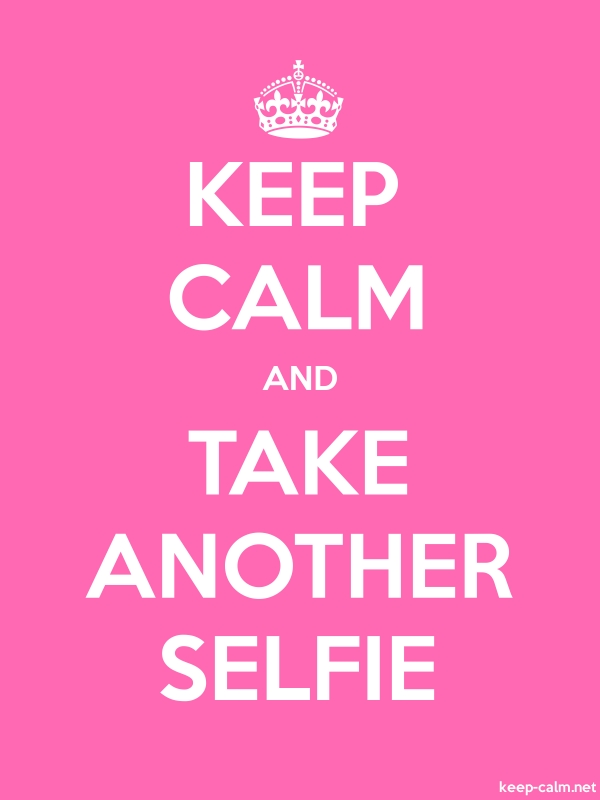 KEEP CALM AND TAKE ANOTHER SELFIE - white/pink - Default (600x800)
